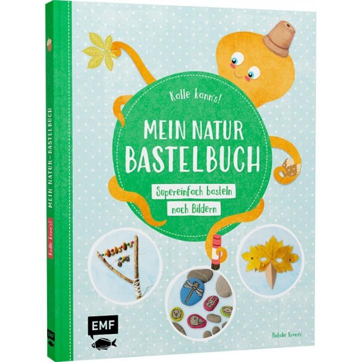 kalle-kann-s-mein-natur-bastelbuch