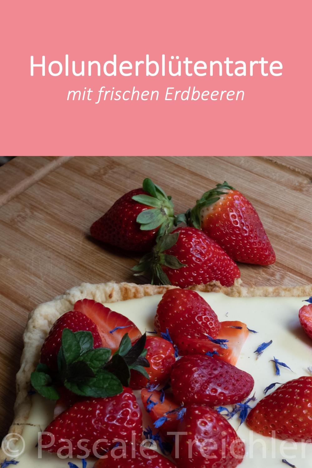Eine frische Holunderblütentarte mit den ersten eigenen Erdbeeren - kann es was feineres geben ?